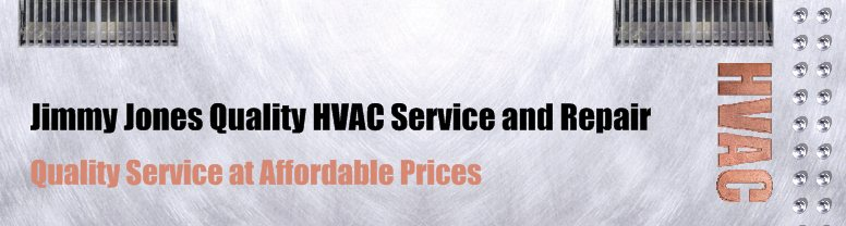 Jimmy Jones Quality HVAC Service and Repair - Quality Service at Affordable Prices